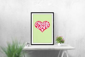 hjärta med budskapet choose love